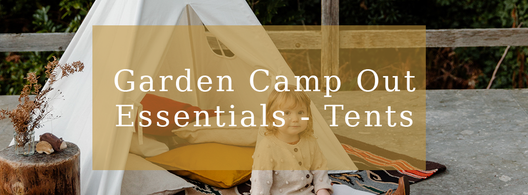 Garden Camp Out Tents